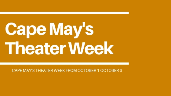CAPE MAY'S THEATRE WEEK